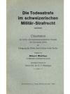 Die Todesstrafe im schweizerischen Militär-Straf..