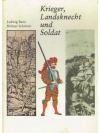 Krieger, Landsknecht und Soldat