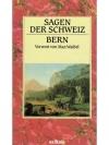 Sagen der Schweiz - Bern