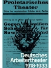 Deutsches Arbeitertheater 1918 - 1933. 2 Bände