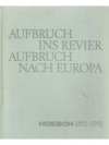 Aufbruch ins Revier, Aufbruch nach Europa - Hoes..