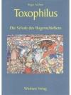 Toxophilus - Die Schule des Bogenschiessens