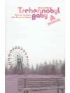 Tschernobyl Baby - Wie wir lernten, das Atom zu ..