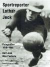 Sportreporter Lothar Jeck - Fotografien 1918 - 1..