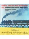 Kohle, Strom und Schienen