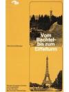 Vom Bachtel- bis zum Eiffelturm