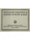 Schweizer Industrie und Handel in Wort und Bild