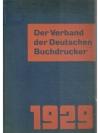 Der Verband der Deutschen Buchdrucker. Bericht ü..