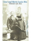 Cäsar und Marie-Louise Ritz: Hôteliers des Rois