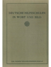 Deutsche Hilfsschulen in Wort und Bild