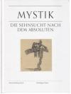 Mystik - die Sehnsucht nach dem Absoluten