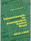 Völkerschauen im Zoologischen Garten Basel 1879 ..
