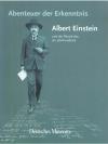 Abenteuer der Erkenntnis - Albert Einstein und d..