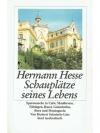 Hermann Hesse - Schauplätze seines Lebens