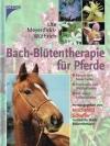 Bach-Blütentherapie für Pferde