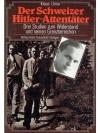 Der Schweizer Hitler-Attentäter