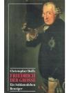 Friedrich der Grosse - Ein Soldatenleben
