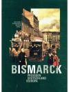 Bismarck - Preussen, Deutschland und Europa