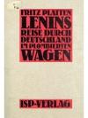 Die Reise Lenins durch Deutschland im plombierte..