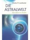Die Astralwelt - Das Leben im Jenseits