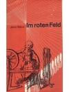 Im roten Feld. Erster Band