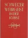 Schweizer Wehrgeist in der Kunst