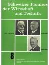 Schweizer Pioniere der Wirtschaft und Technik 8