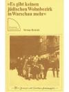 """""""Es gibt keinen jüdischen Wohnbezirk in Warschau.."""