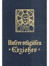 Unsere religiösen Erzieher