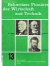 Schweizer Pioniere der Wirtschaft und Technik 13