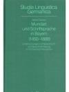 Mundart und Schriftsprache in Bayern (1450-1800)
