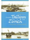 Zwischen Tallinn und Zürich