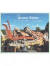 Bruno Weber - Die Kraft der Fantasie - ein Leben..