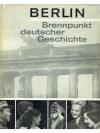 Berlin - Brennpunkt deutscher Geschichte