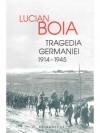 Tragedia Germaniei 1914 - 1945