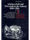 Arbeiterschaft und Wirtschaft in der Schweiz 188..