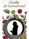 Goethe als Gartenfreund