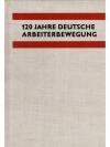 120 Jahre deutsche Arbeiterbewegung