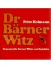 Dr Bärner Witz