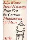 Silja Walter/Ernst Hofmann - Beim Fest des Chris..