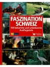 Faszination Schweiz