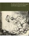 Rembrandts Handzeichnungen und Radierungen zur B..