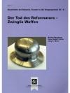 Der Tod des Reformators - Zwinglis Waffen