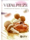 Vitalpilze - Naturheilkraft mit Tradition - neu ..