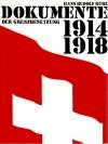Dokumente der Grenzbesetzung 1914 - 1918