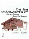 Das Haus des Schweizer Bauern