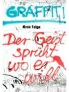 Graffiti - Der Geist sprüht wo er will