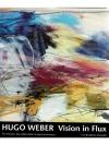 Hugo Weber - Vision in Flux