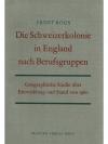 Die Schweizerkolonie in England nach Berufsgruppen
