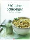 550 Jahre Schabziger